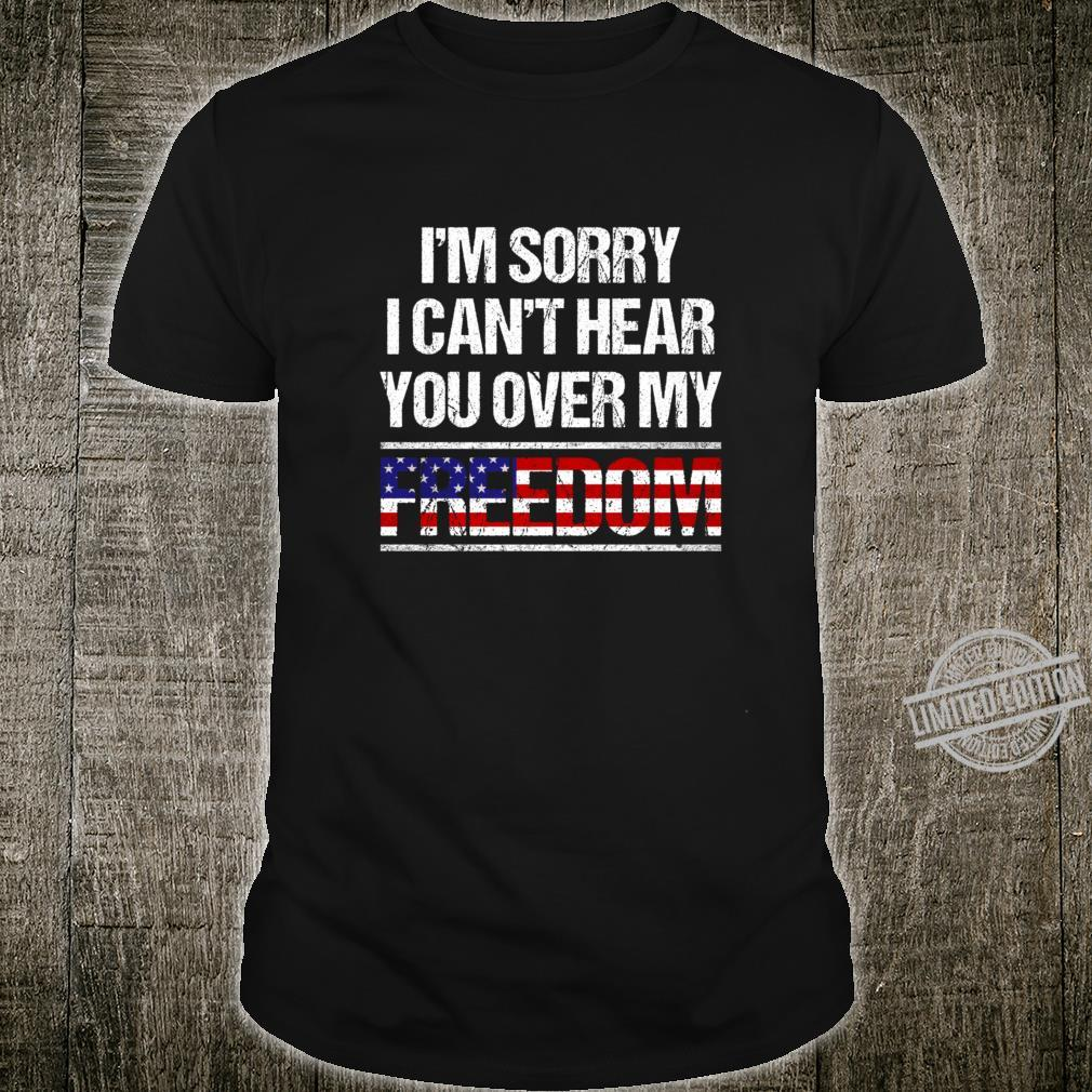 I'm Sorry I Can't Hear You Over My Freedom patriotic flag, American flag, American flag shirt, 4th of july decor, 4th of july shirt, fourth of july shirt, patriotic shirt, patriotic Racerback Shirt