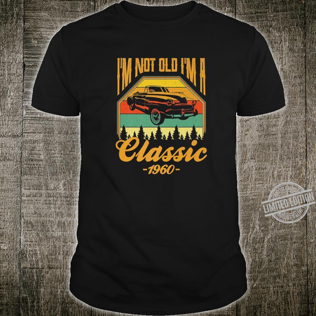 Im not old Im a Classic 1960 60th Birthday Shirt