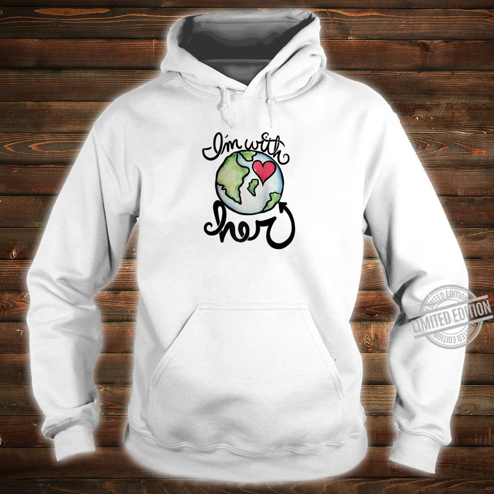 I'm with her Earth day love hearts Shirt hoodie