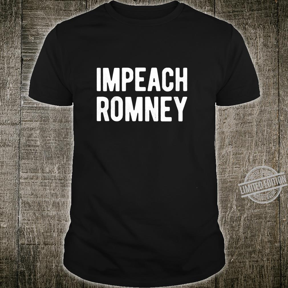 Impeach Romney 2020 #RecallRomney Now Shirt