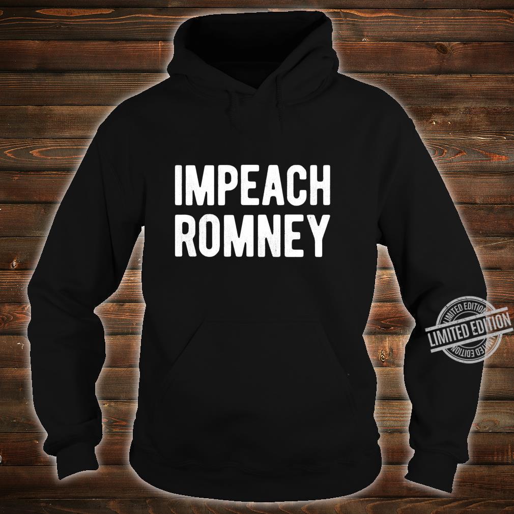 Impeach Romney 2020 #RecallRomney Now Shirt hoodie