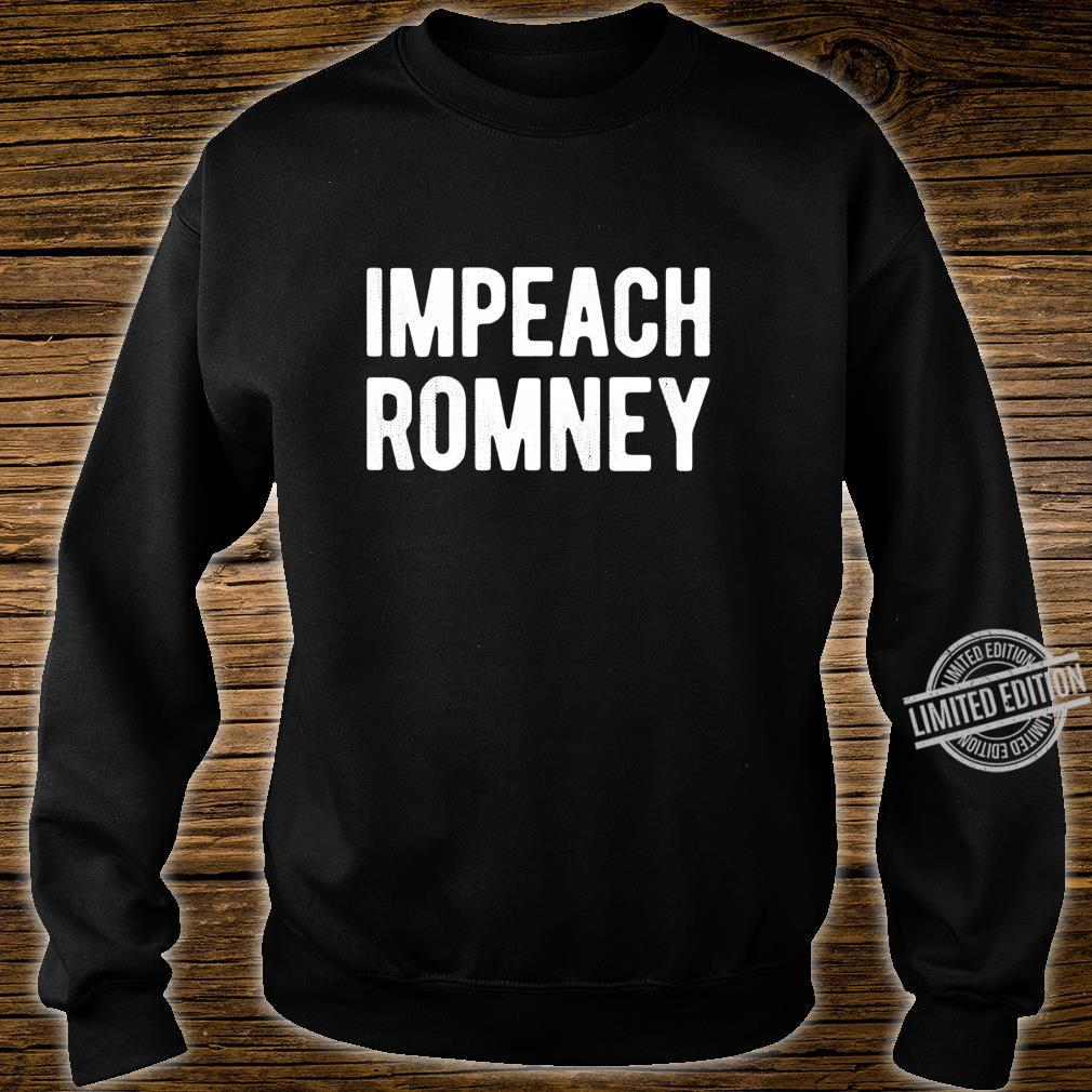 Impeach Romney 2020 #RecallRomney Now Shirt sweater