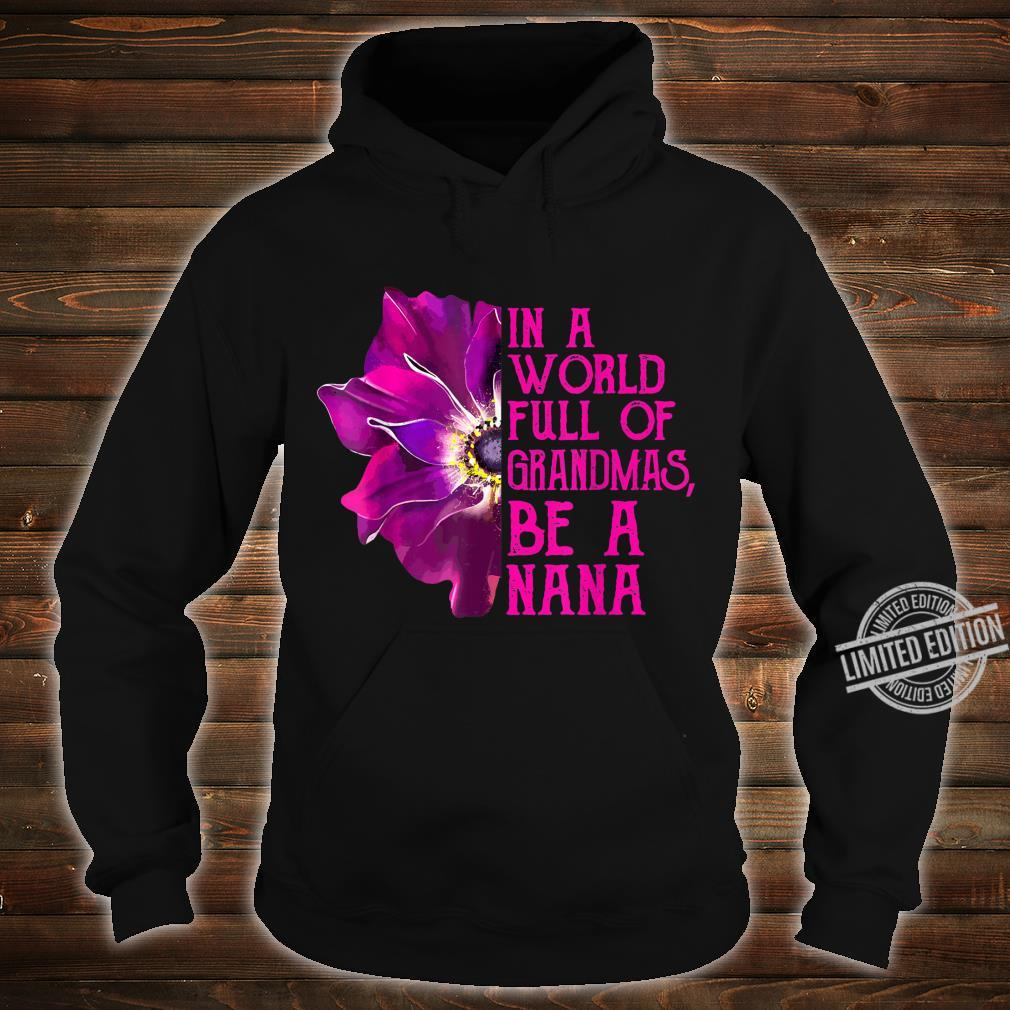 In A World Full Of Grandmas Be A Nana Anemone Mothers Day Shirt hoodie