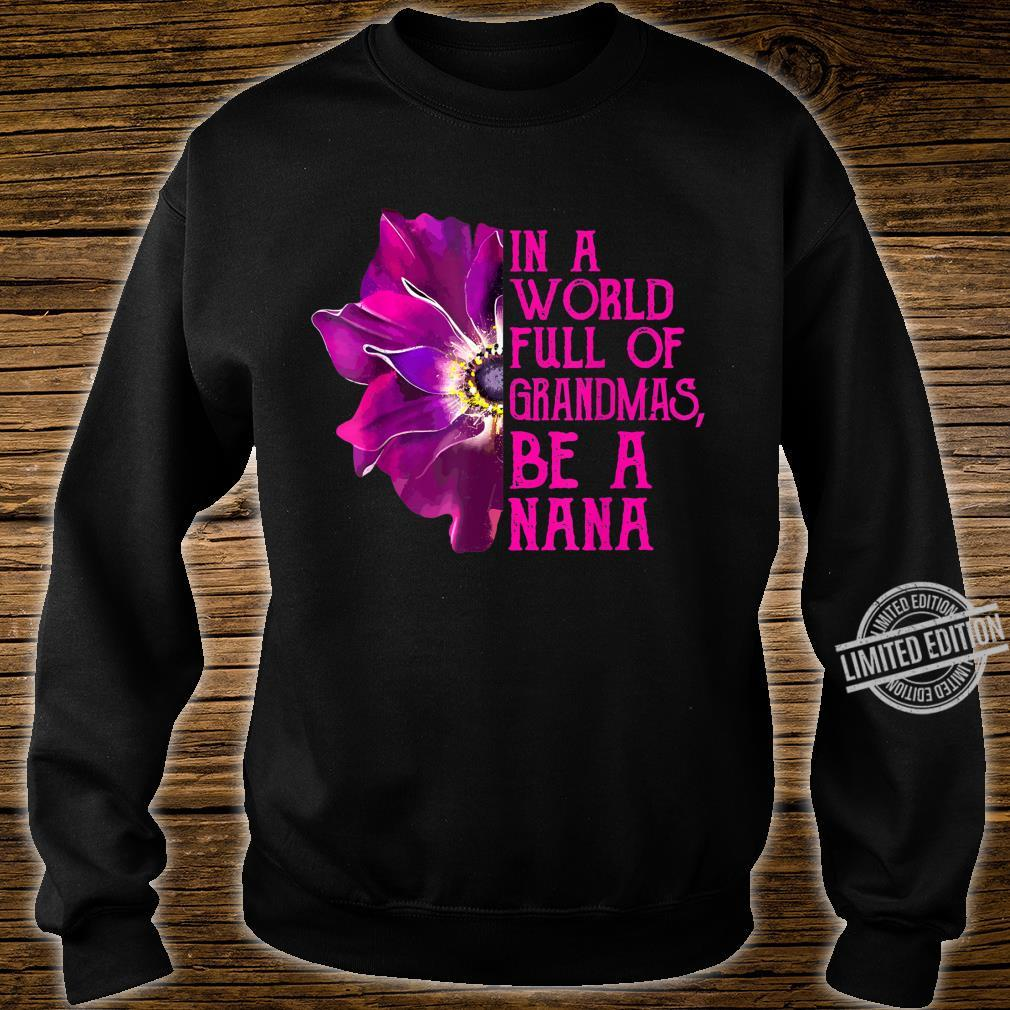 In A World Full Of Grandmas Be A Nana Anemone Mothers Day Shirt sweater