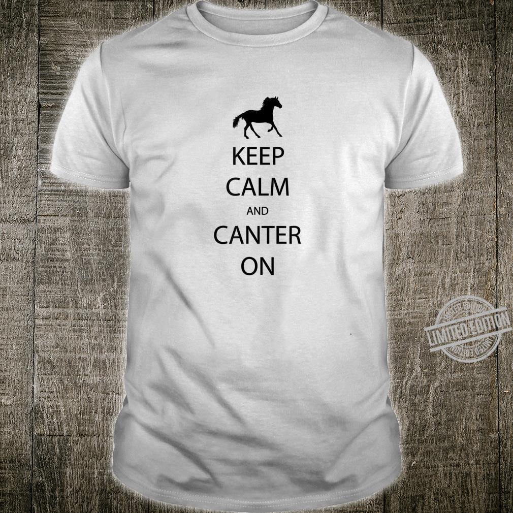Keep Calm And Canter On Horse Riding Shirt