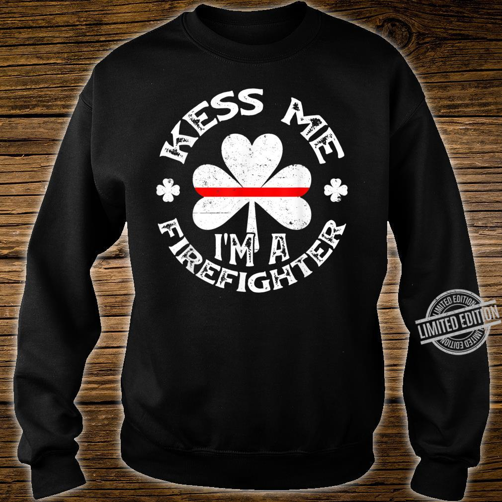 Kiss Me I'm a Firefighter Thin Red Line St. Patrick's Day Shirt sweater