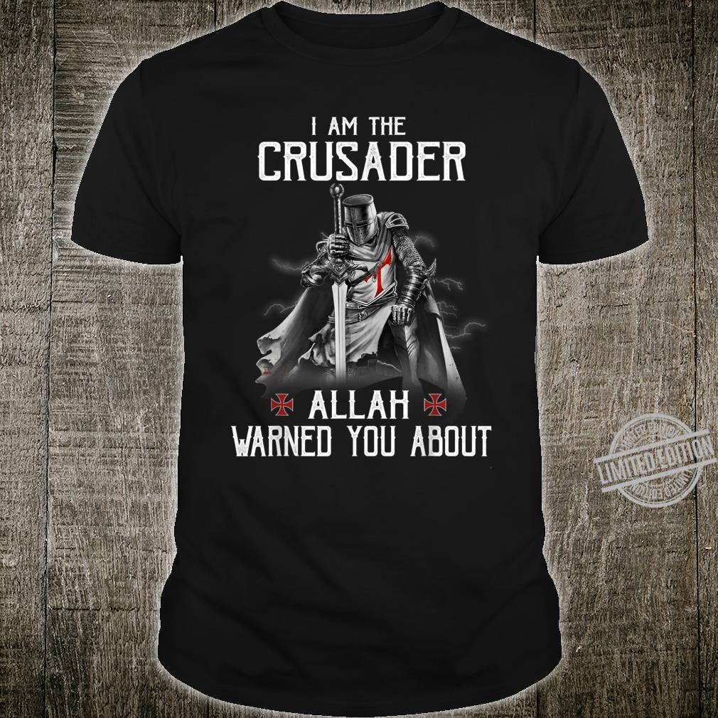 Knight Templar Warrior I'm The Crusader Allah Warned Shirt