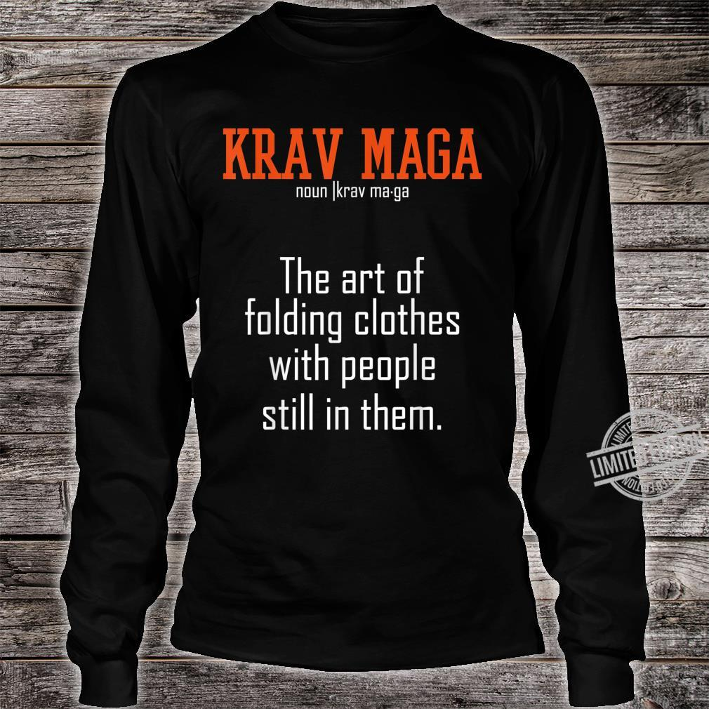 Krav Maga The Art Of Folding Clothes With People In Them Shirt long sleeved
