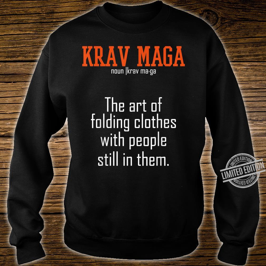 Krav Maga The Art Of Folding Clothes With People In Them Shirt sweater