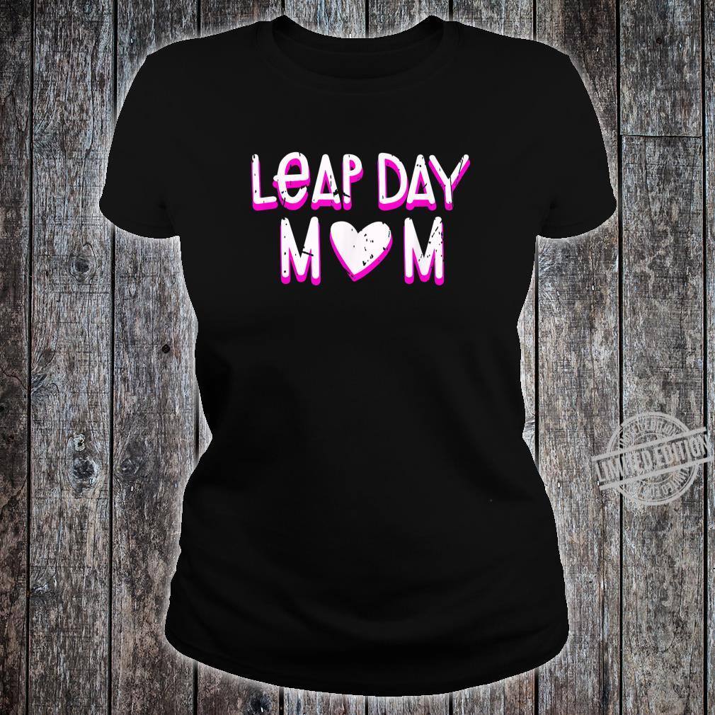 Leap Day Mom Birthday February 29th 2020 Leaping Year Shirt ladies tee