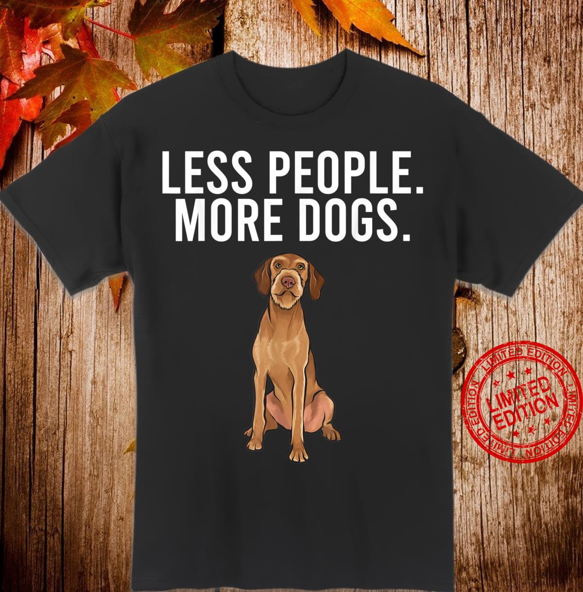 Less People More Dogs Wirehaired Vizsla Introvert Shirt