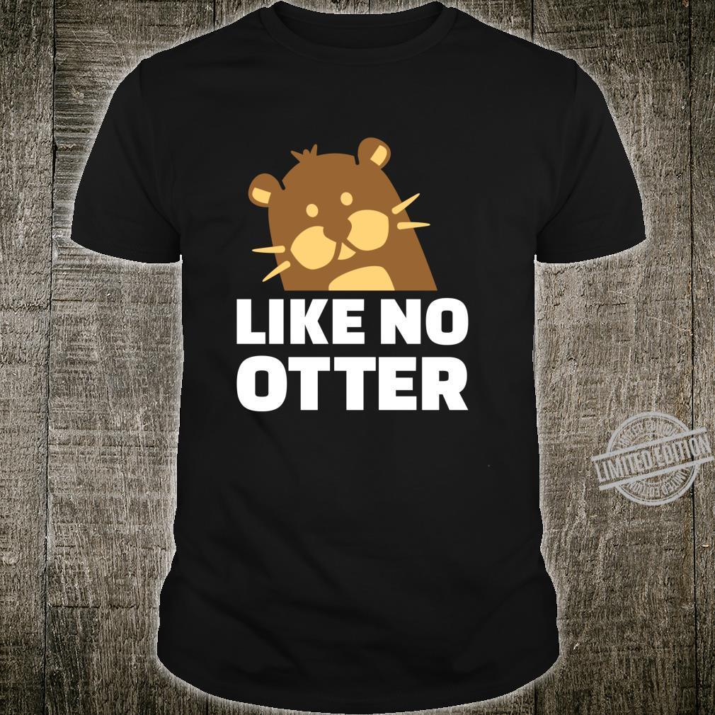 Like no otter Langarmshirt Shirt