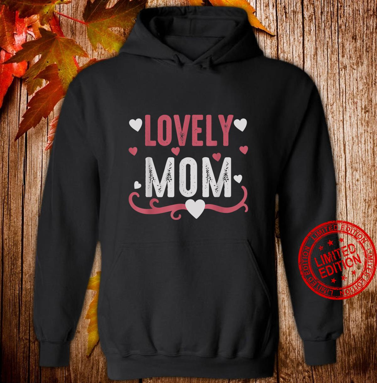 Lovely Mom Shirt hoodie