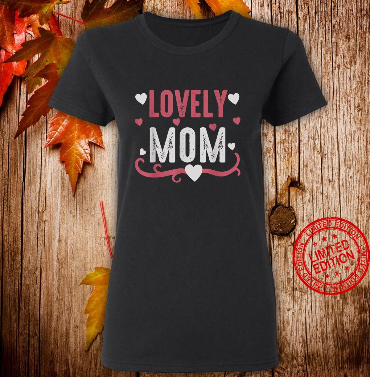 Lovely Mom Shirt ladies tee