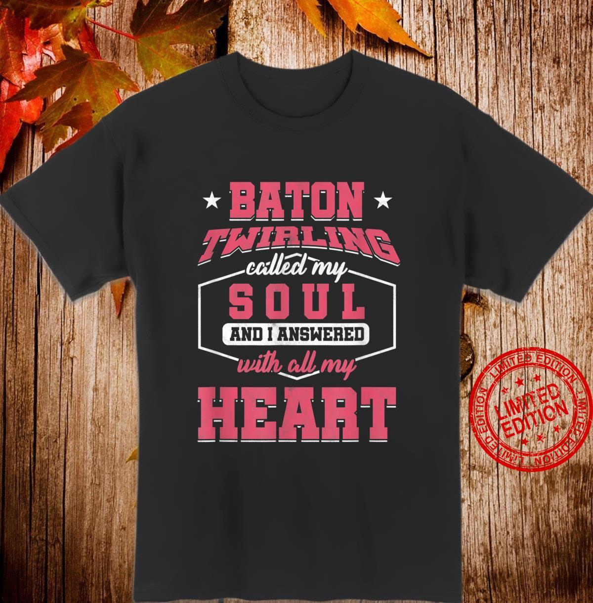 Majorette Twirler Gymnast Baton Twirling Called My Soul Shirt