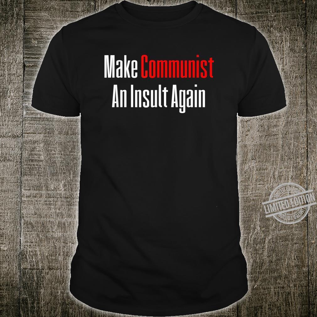 Make Communist An Insult Again Text Design Shirt