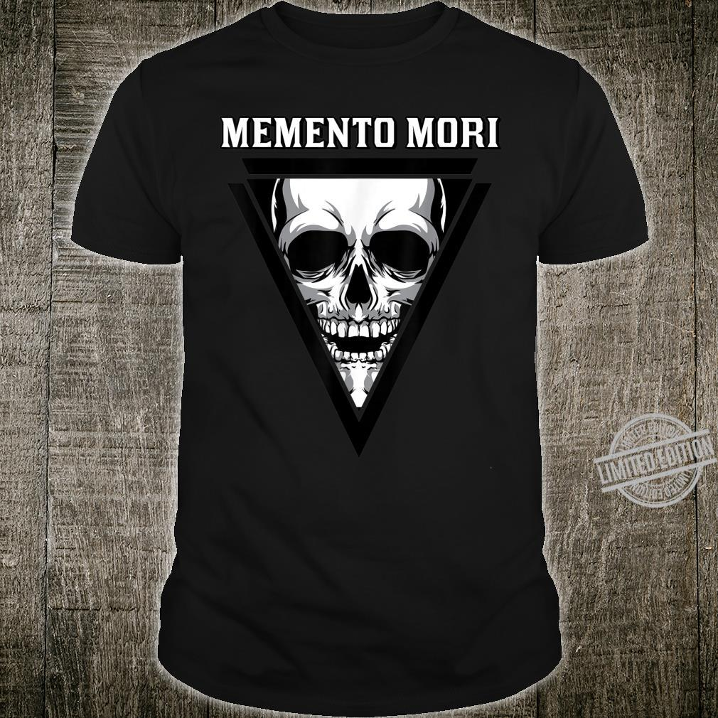Memento Mori Mortality Stoic Stoicism Philosophy Quote Shirt