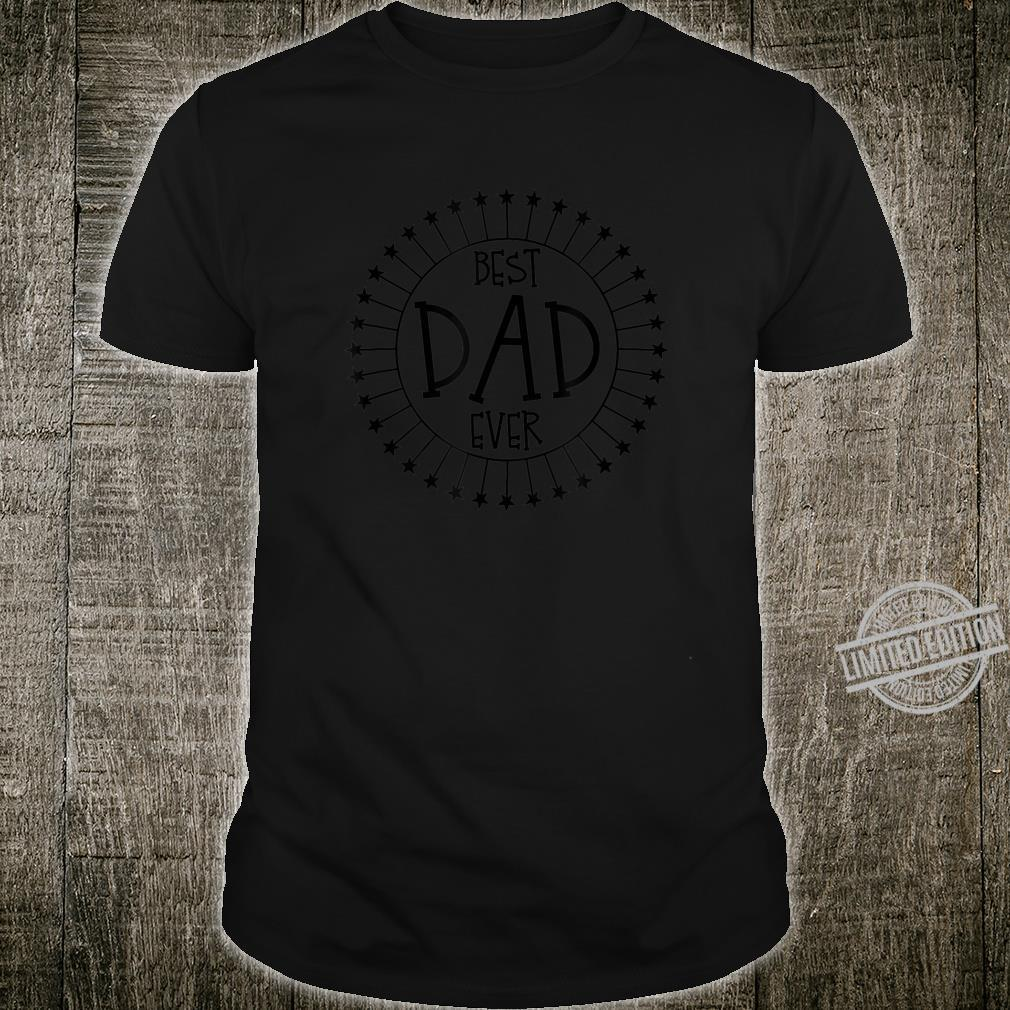 Mens Best Dad Ever Fathers Day Slogan Novelty Idea Shirt