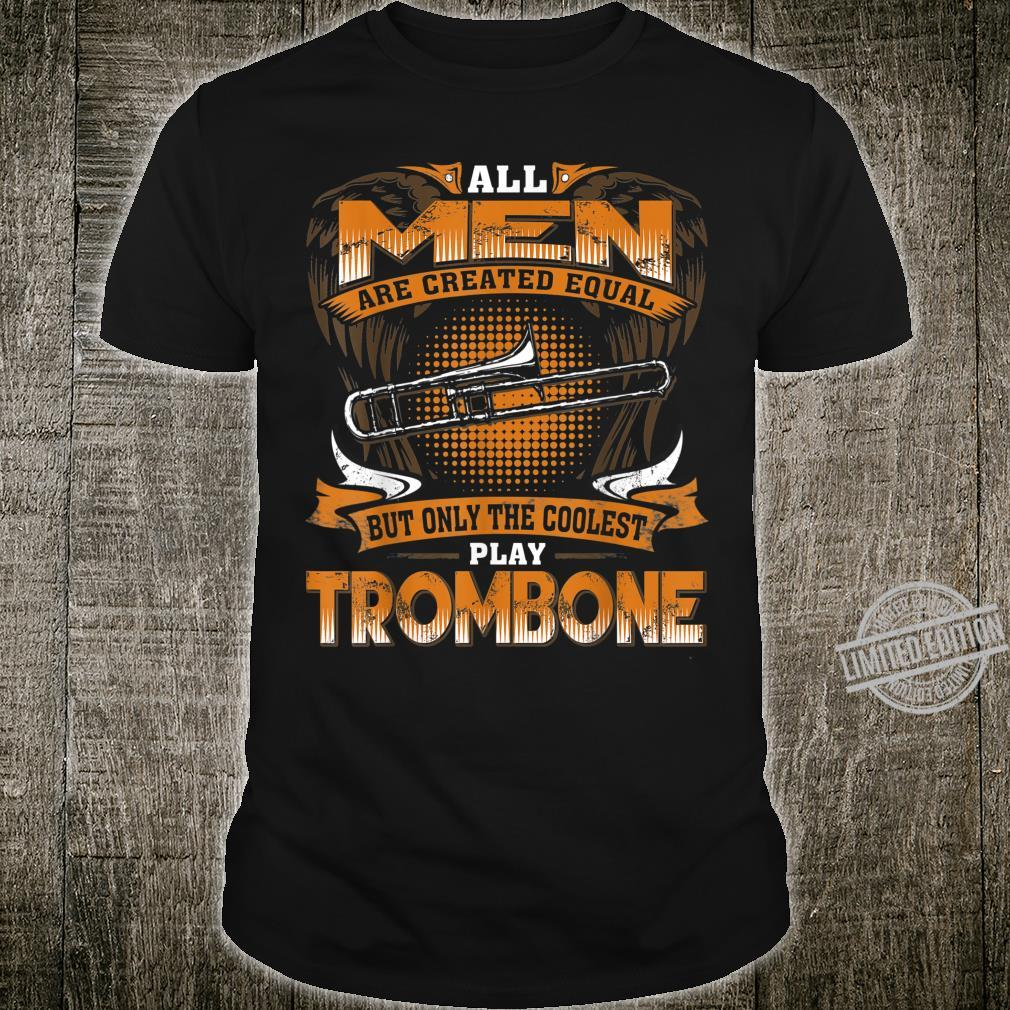 Mens Created Equal Only The Coolest Play Trombone Shirt