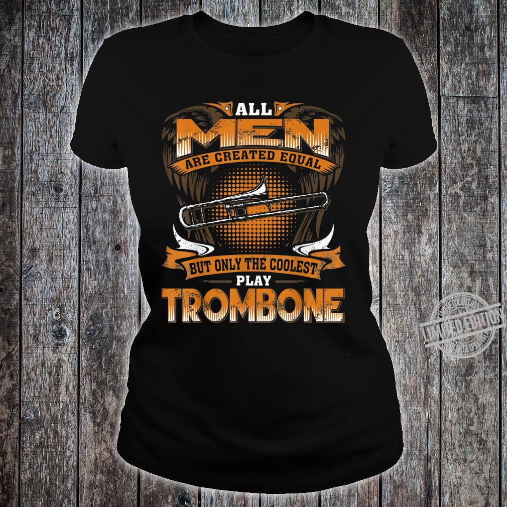 Mens Created Equal Only The Coolest Play Trombone Shirt ladies tee
