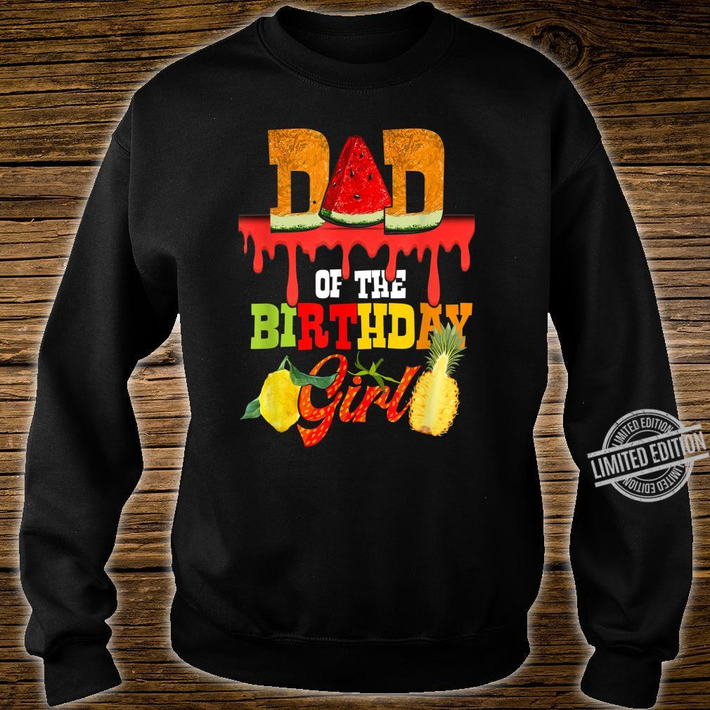 Mens Dad Of The Birthday Girl Fruity Fruit Theme Daddy Party Shirt sweater