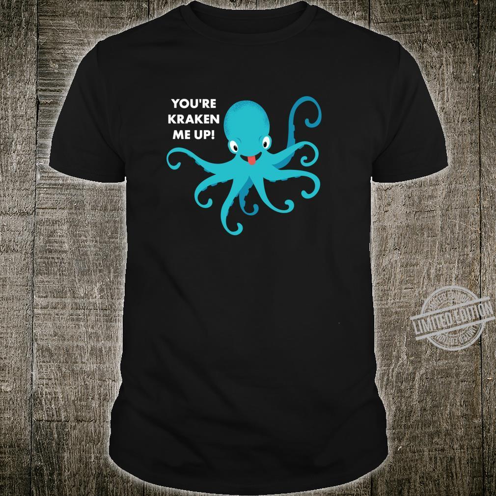 Octopus Pun You're Kraken Me Up Shirt