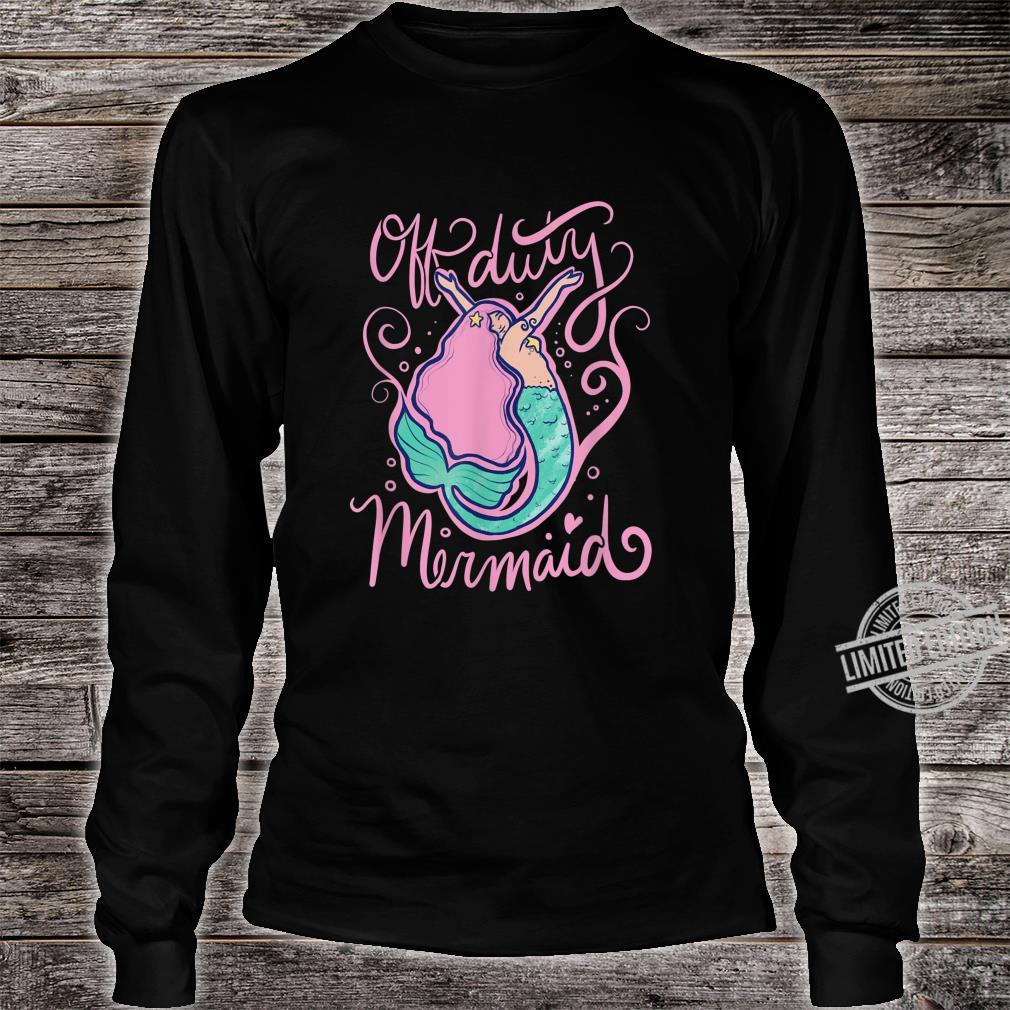 Off duty mermaid cute mermaids Shirt long sleeved