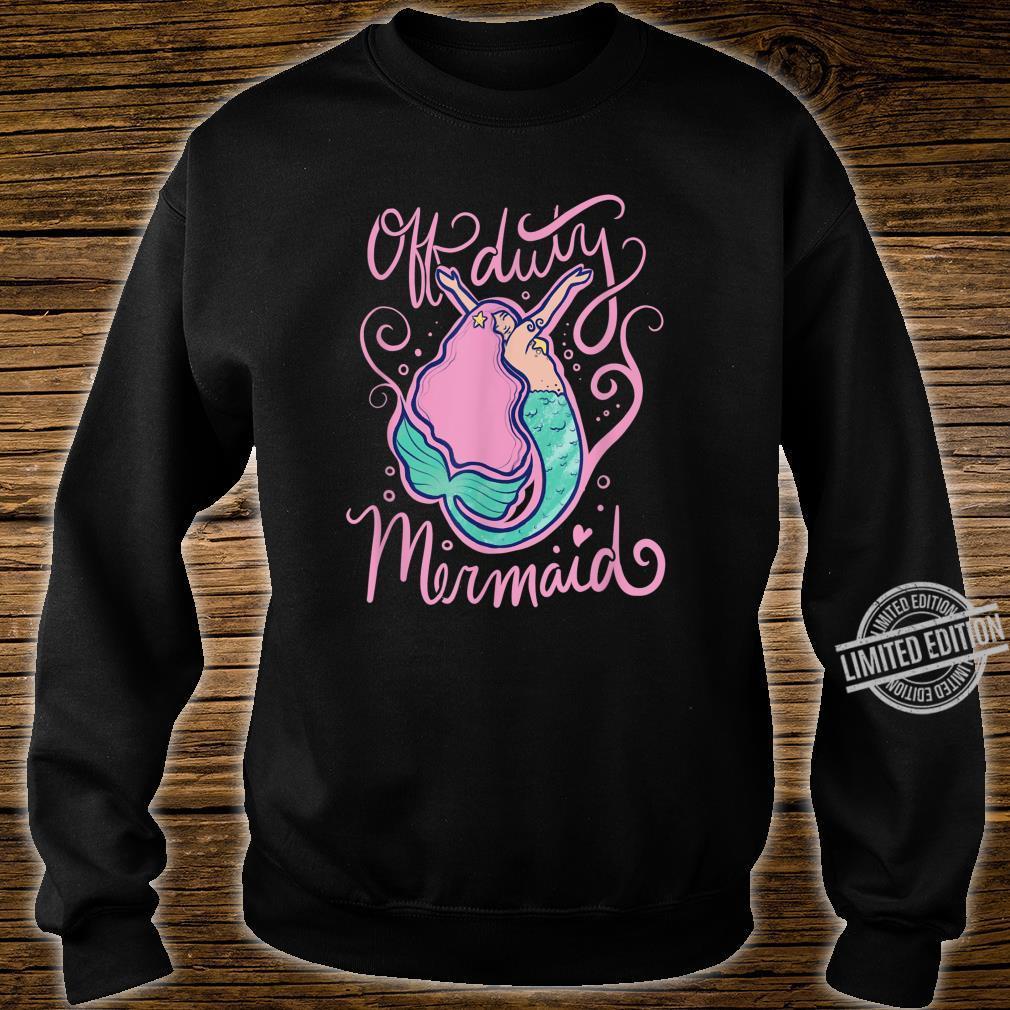 Off duty mermaid cute mermaids Shirt sweater