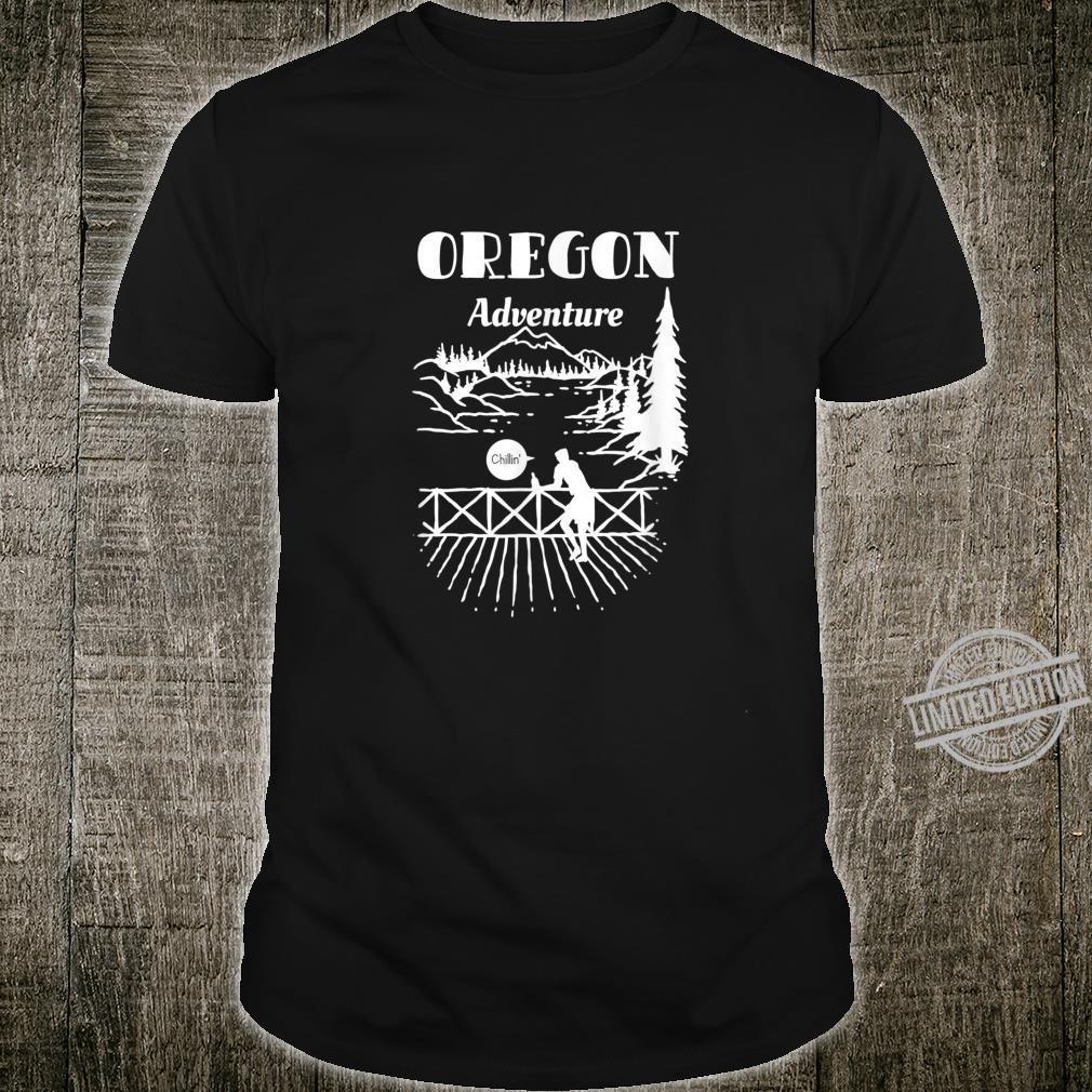 Oregon Adventure Mountains Pine Trees Chillin Shirt