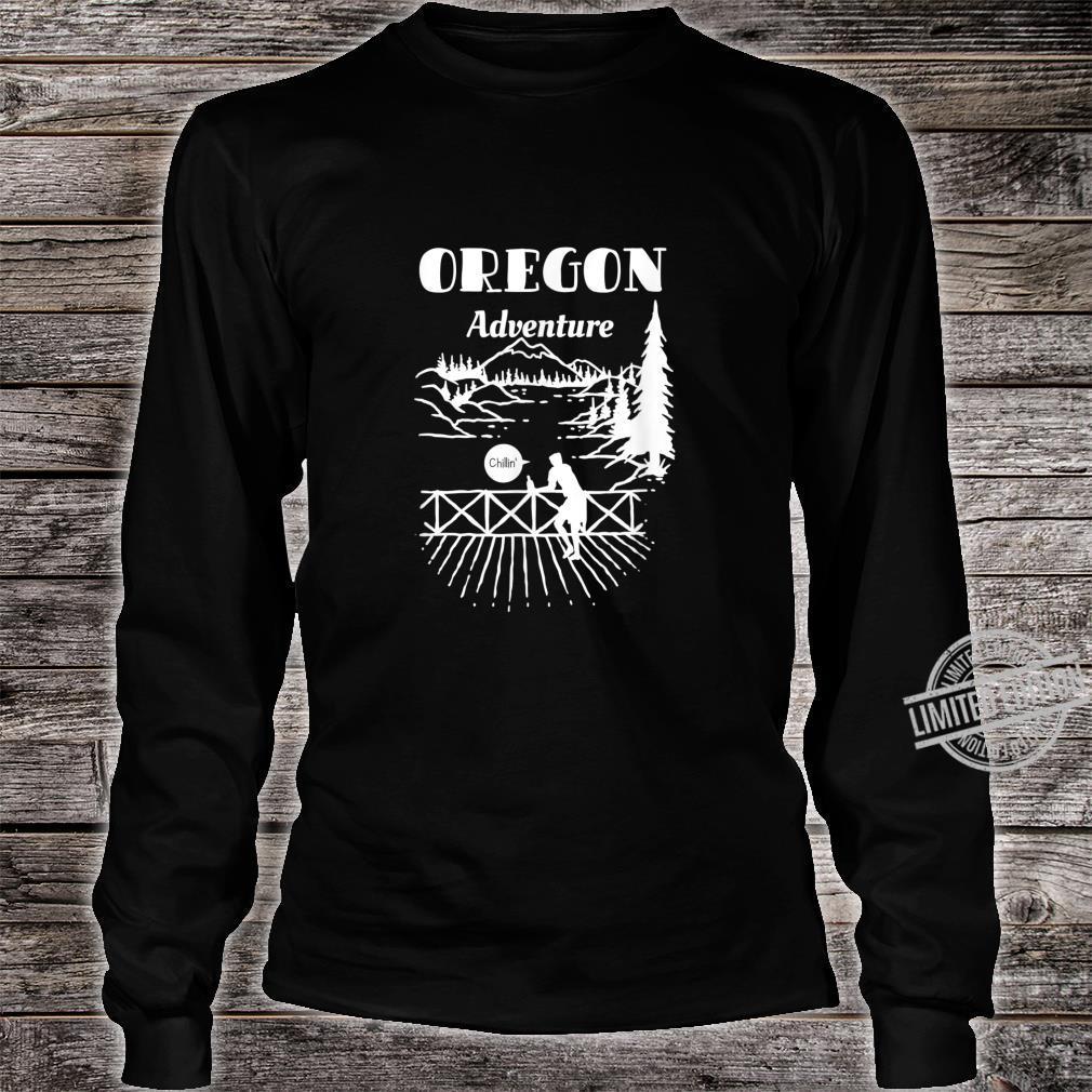 Oregon Adventure Mountains Pine Trees Chillin Shirt long sleeved
