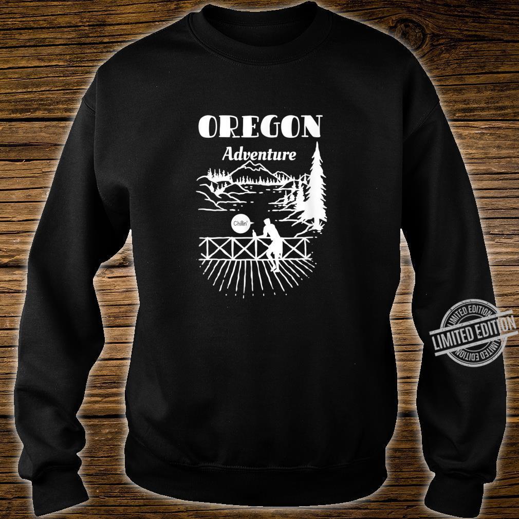 Oregon Adventure Mountains Pine Trees Chillin Shirt sweater