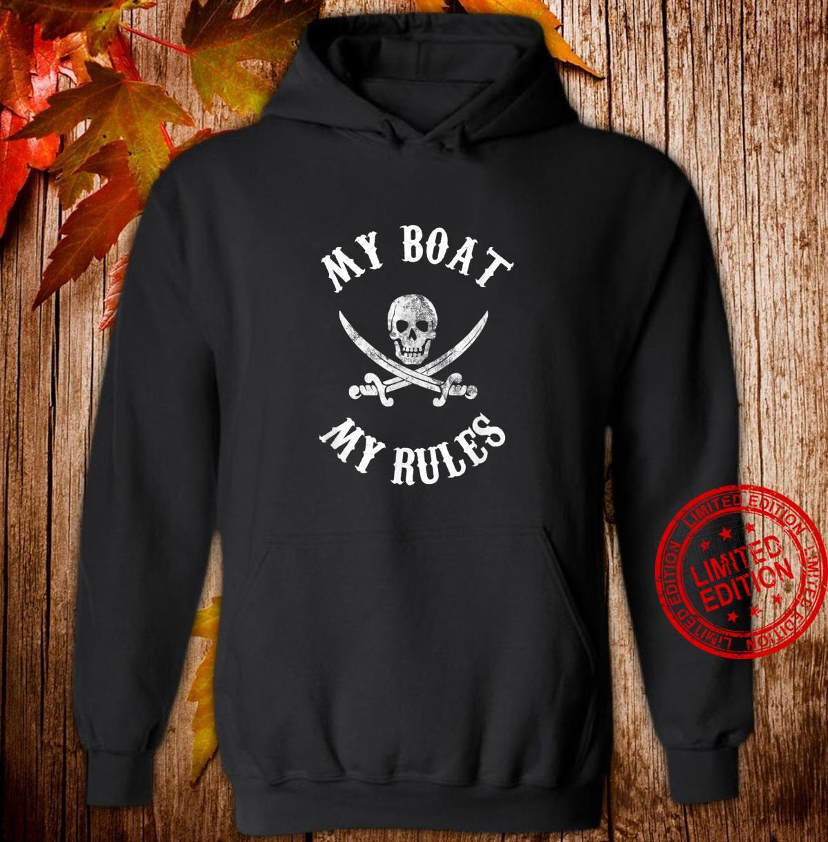 Pirate Skull My Boat My Rules Shirt hoodie