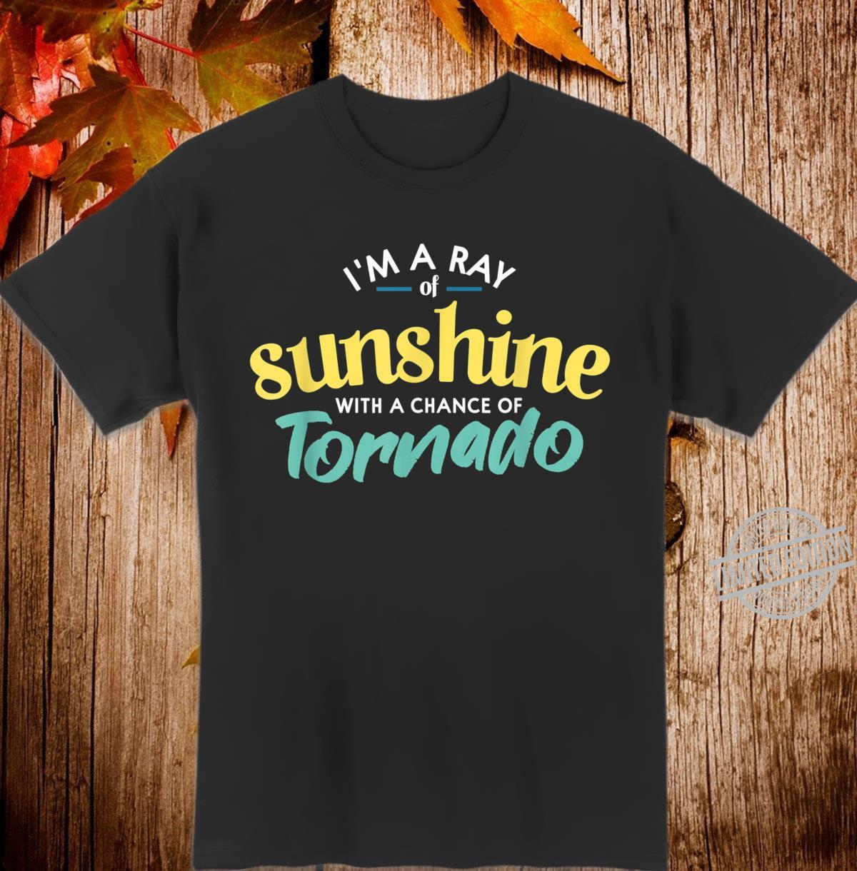 Ray of Sunshine with a Chance of Tornado TS Shirt