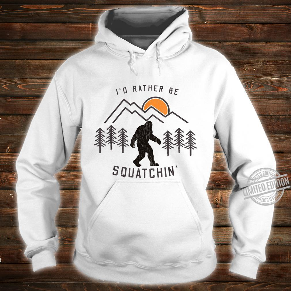 Sasquatch I'd Rather Be Squatchin Bigfoot Fan Shirt hoodie