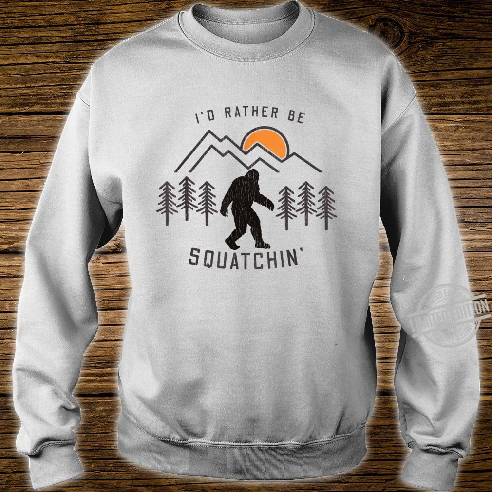 Sasquatch I'd Rather Be Squatchin Bigfoot Fan Shirt sweater