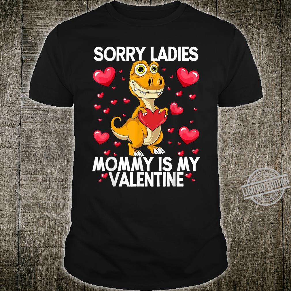 Sorry Ladies Mommy Is My Valentine Day Lovesaurus Shirt