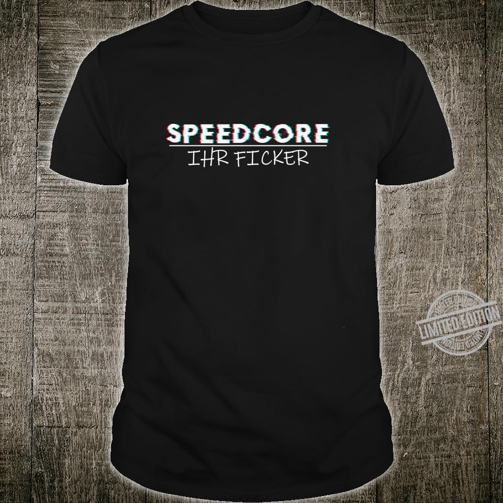 Speedcore Ihr Ficker Techno Rave Techno Club Party Glitch Langarmshirt Shirt