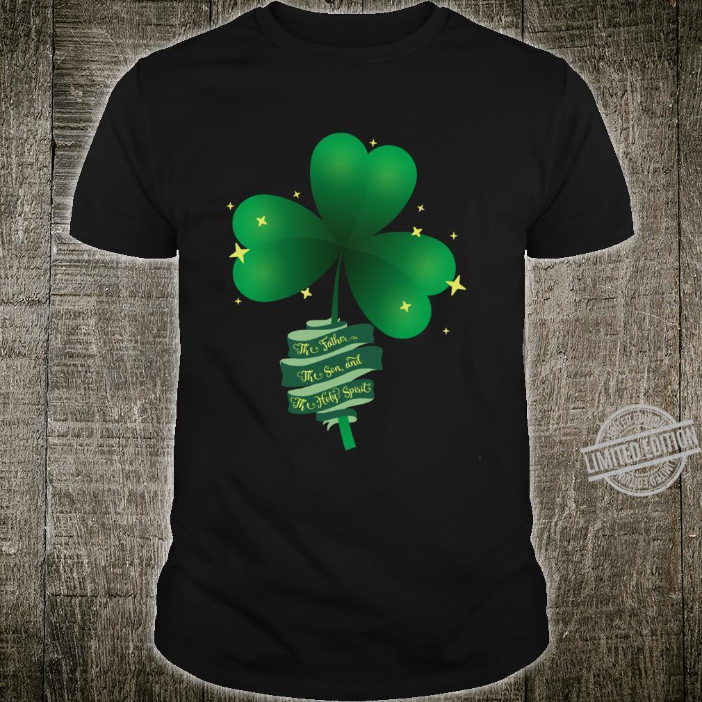 St Patricks Day Catholic Holy Trinity Father Son Holy Spirit Shirt