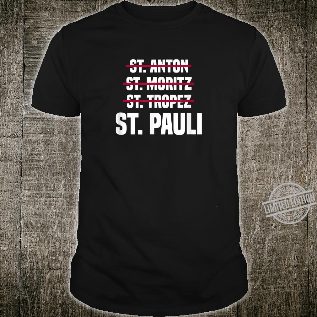 St. Pauli Sankt Pauli Norddeutschland Nordlicht Norddeutsch Shirt