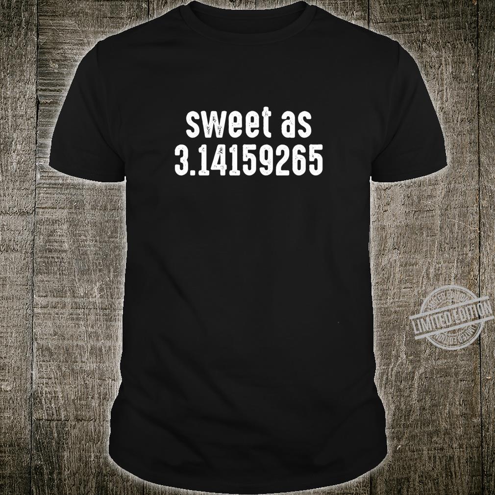 Sweet As 3.14 Pi Day Maths Teacher Shirt