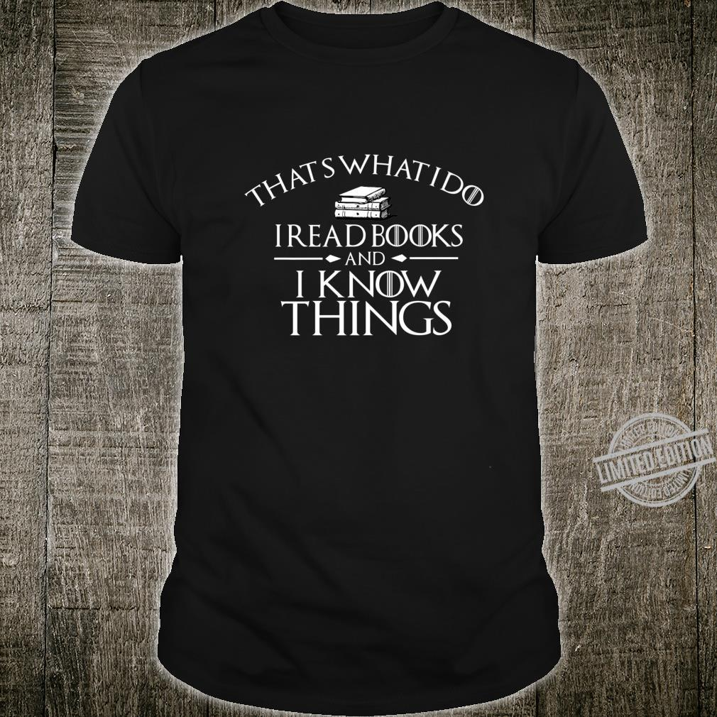 That's What I Do I Read And I Know Things Books Shirt