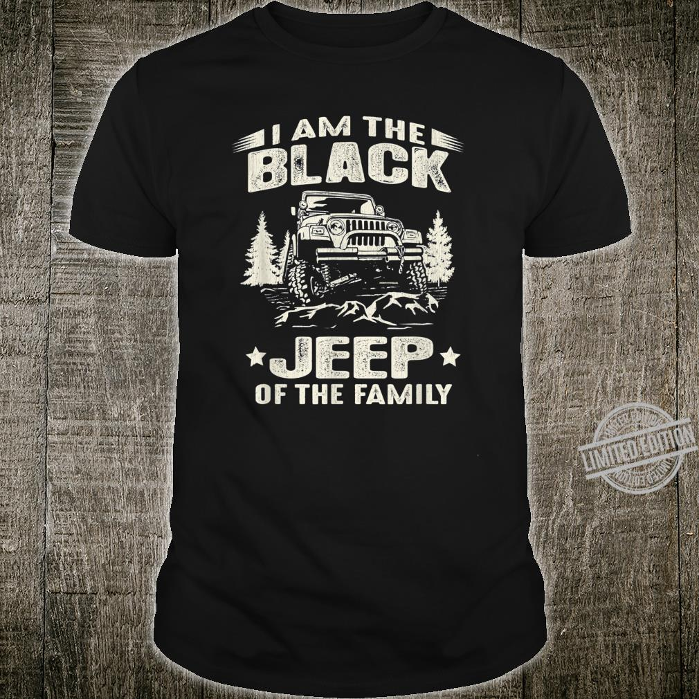 Vintage I Am The BlackJeeps of The Family 4x4 Offroad Shirt