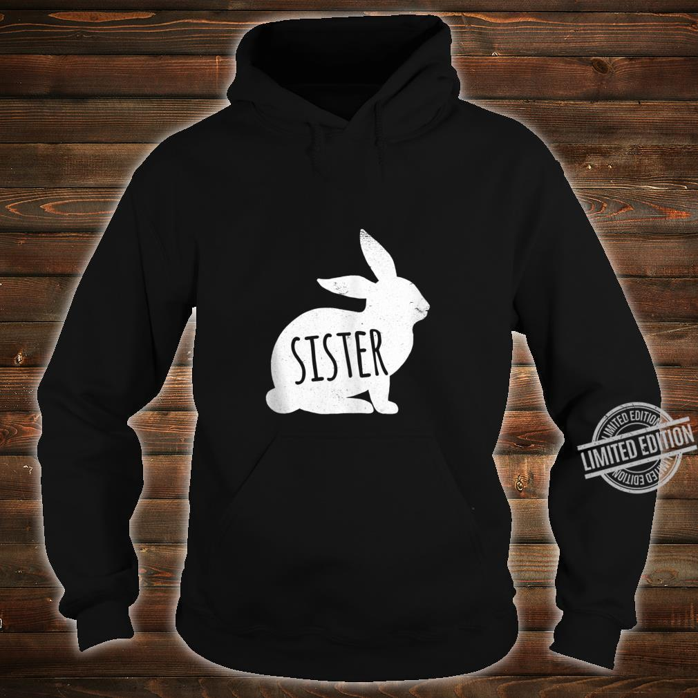 Vintage Sister Bunny Matching Easter For Family Shirt hoodie