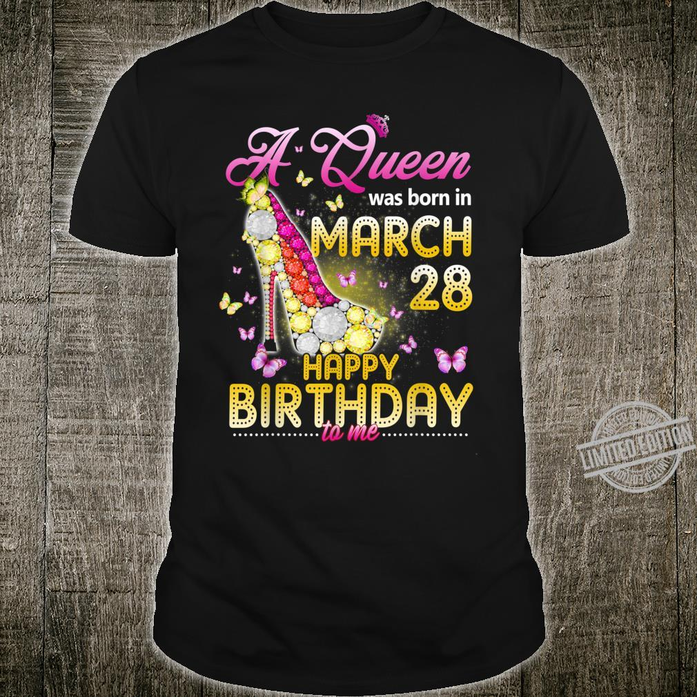 Womens A Queen Was Born In March 28th Happy Birthday To Me Shirt