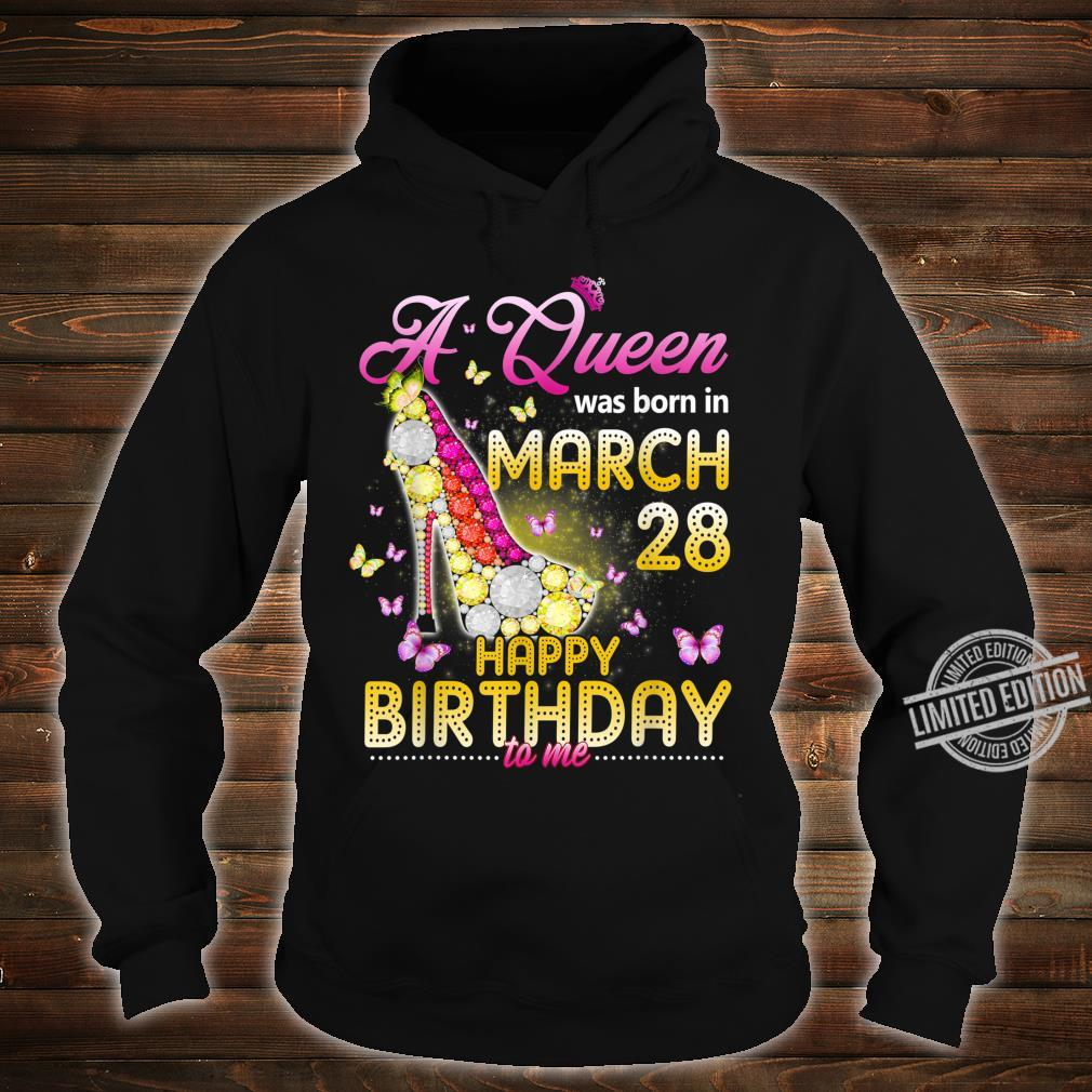 Womens A Queen Was Born In March 28th Happy Birthday To Me Shirt hoodie
