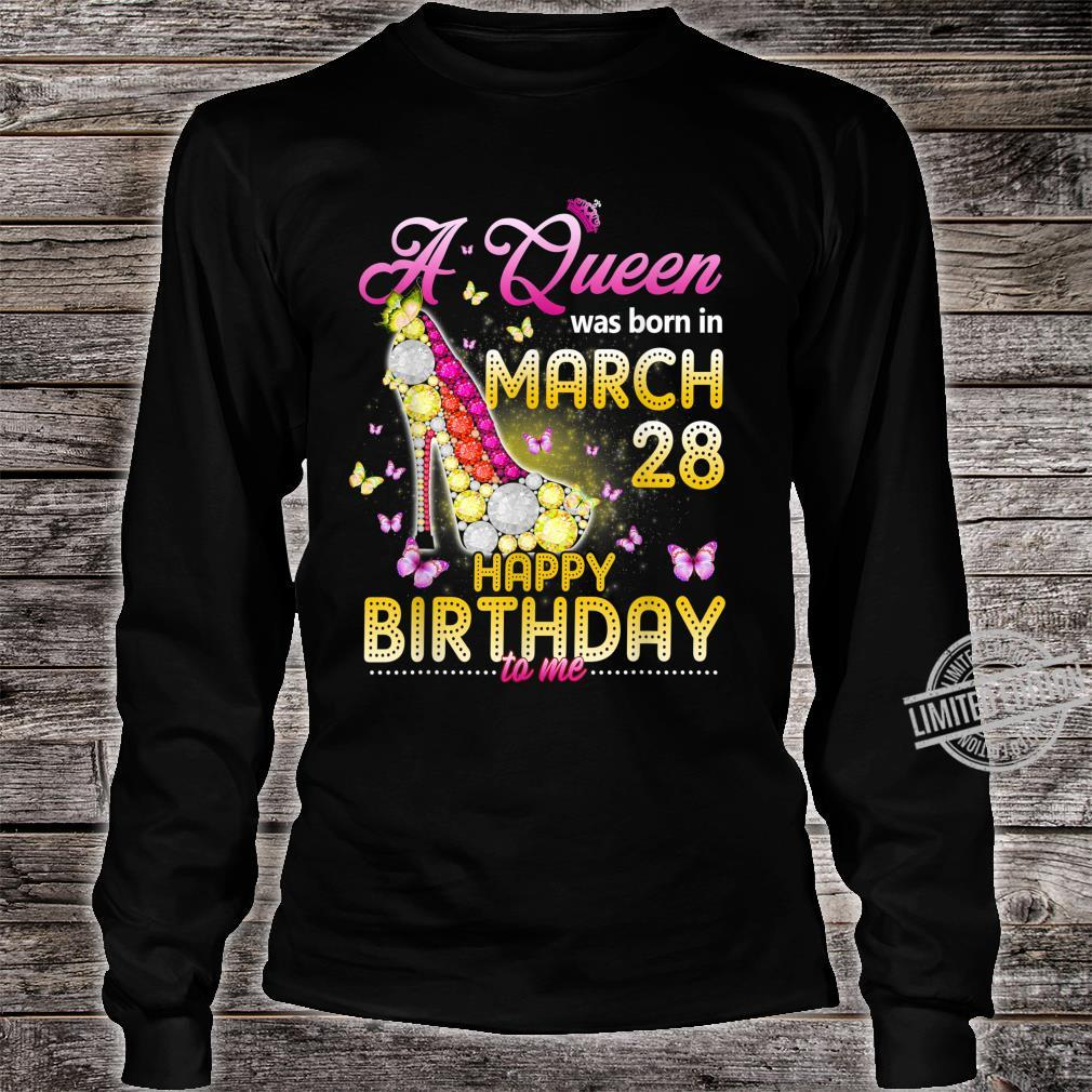 Womens A Queen Was Born In March 28th Happy Birthday To Me Shirt long sleeved