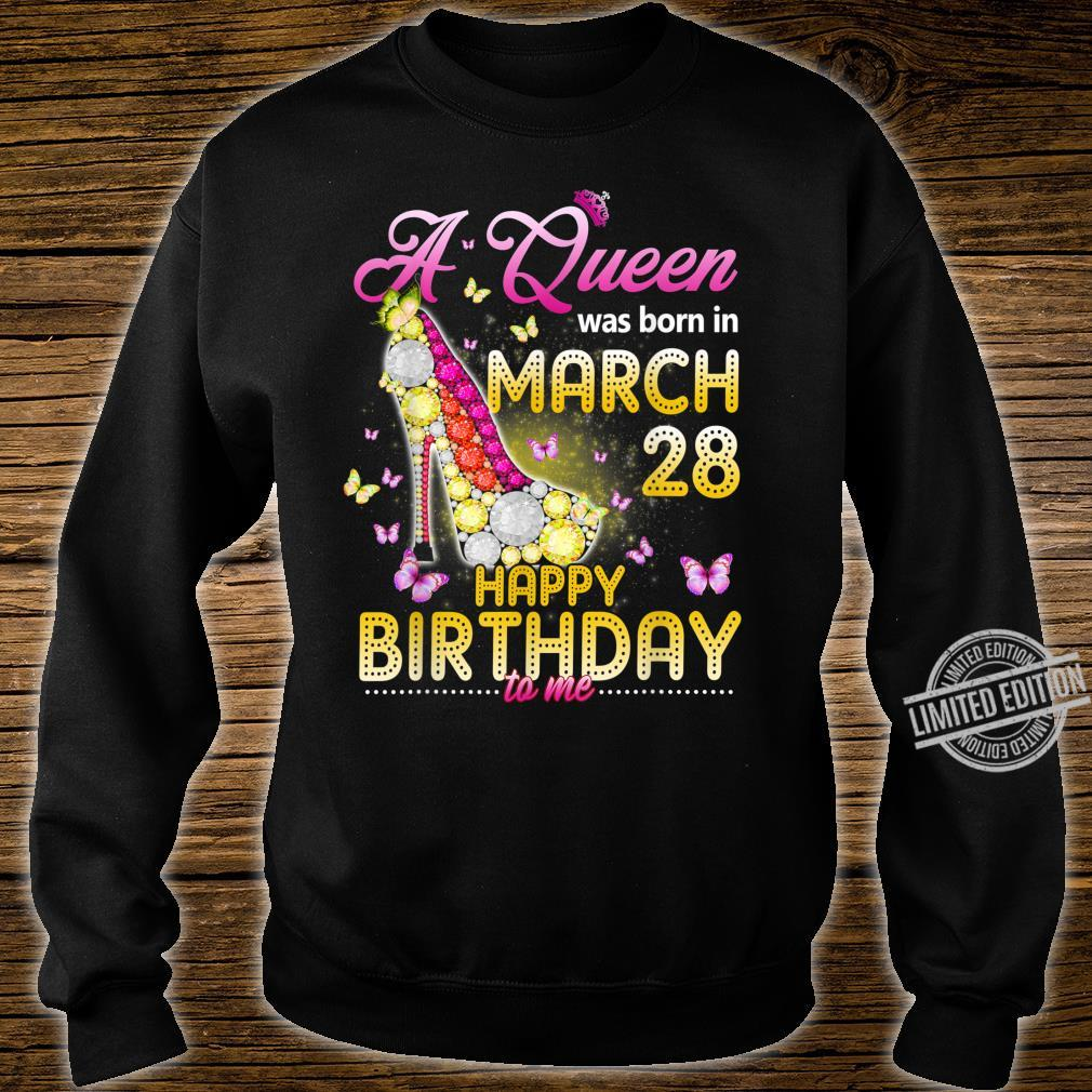 Womens A Queen Was Born In March 28th Happy Birthday To Me Shirt sweater