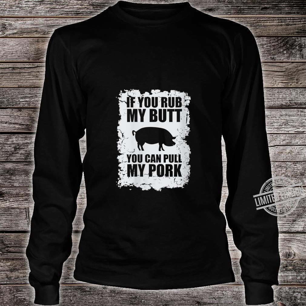 Womens If You Rub my Butt You can Pull my Pork Shirt long sleeved