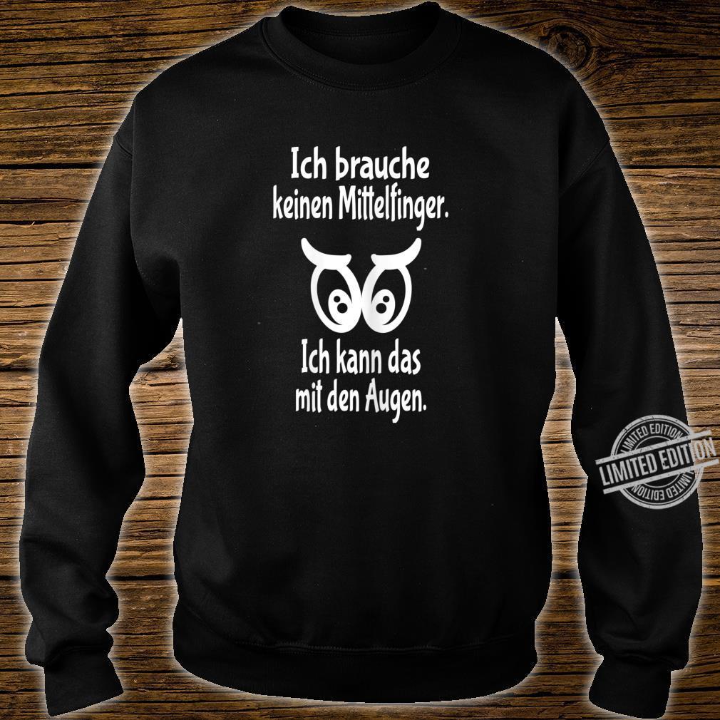 Women's Shirt with German Text Ich Brauche Nicht Mittelfinger Ich Kann Das Mit Den Augen [German Language] Shirt sweater