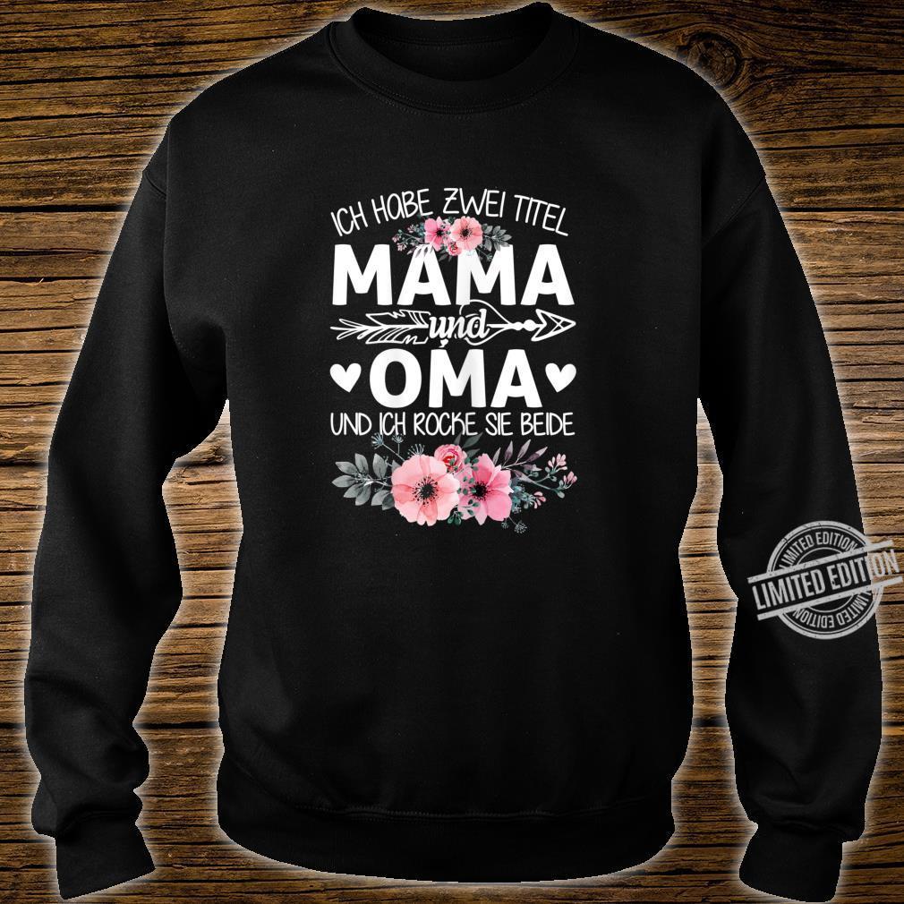 Women's Shirt with German Text Ich Habe Zwei Titel Mama Und Oma Und Ich Rocke Sie Both [German Language] Shirt sweater